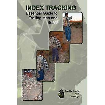 Index Tracking Essential Guide to Trailing Man and Beast by Osuna & Freddy