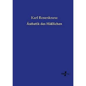 sthetik des Hlichen por Rosenkranz y Karl