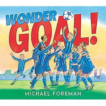 Wonder Goal! by Michael Foreman - 9781783446582 Book