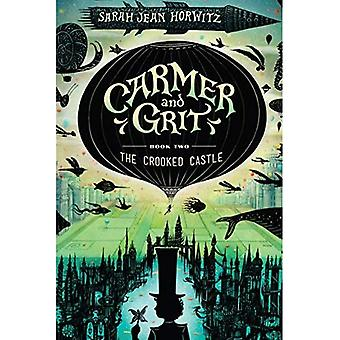 The Crooked Castle: Carmer and Grit, Book Two (Carmer� and Grit)