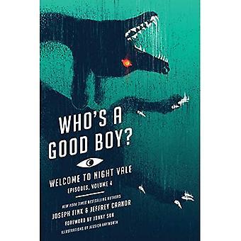 Wie is een goede jongen?: Welkom bij Night Vale episodes, vol. 4 (Welkom bij Night Vale episodes)