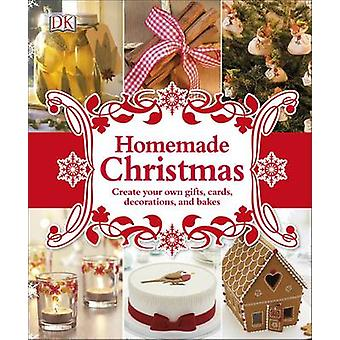 Homemade Christmas - Create Your Own Gifts - Cards - Decorations - and