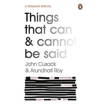 Things That Can and Cannot be Said by Arundhati Roy - John Cusack - 9