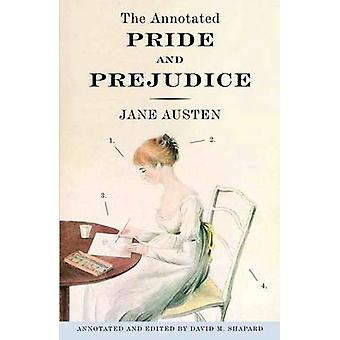 The Annotated Pride and Prejudice - a Revised and Expanded Edition (Re