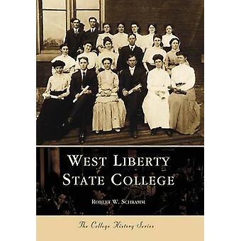 West Liberty State College by Robert F Schramm - 9780738506975 Book
