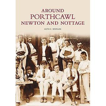 Porthcawl and Newton Nottage by Keith Morgan - 9780752406077 Book