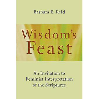 Wisdom's Feast - An Invitation to Feminist Interpretation of the Scrip