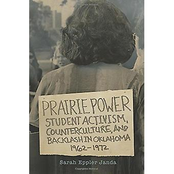 Prairie Power - Student Activism - Counterculture - and Backlash in Ok
