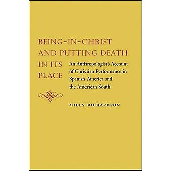 Being-In-Christ and Putting Death in Its Place - An Anthropologist's A