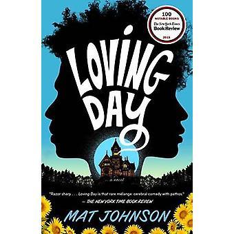 Loving Day - A Novel by Mat Johnson - 9780812983661 Book