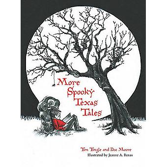 More Spooky Texas Tales by Doc Moore - Doc Tingle - Tim Tingle - Jean