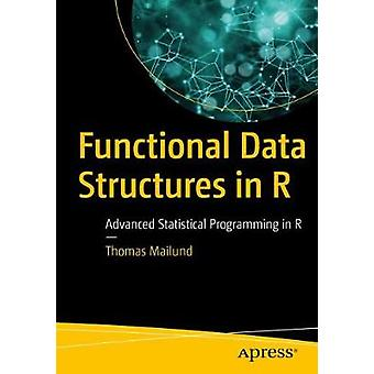 Functional Data Structures in R - Advanced Statistical Programming in