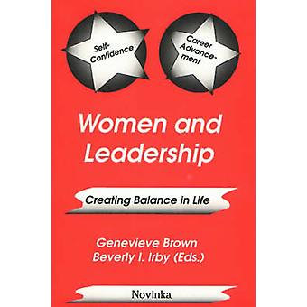 Women and Leadership - Creating Balance in Life by Genevieve Brown - B