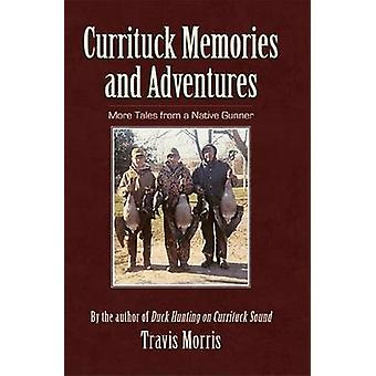 Currituck Memories and Adventures - More Tales from a Native Gunner by