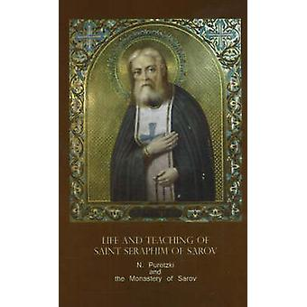 Life and Teaching of Saint Seraphim of Sarov by N. Puretzki - Monaste