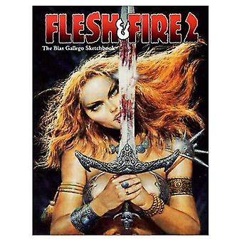 Flesh and Fire Volume 2: The Blas Gallego Sketchbook