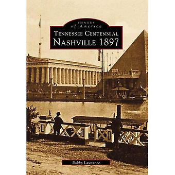 Nashville, Tennessee: Centennial 1897 (Images Of America Series)