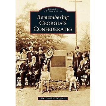 Remembering Georgia's Confederates by David N Wiggins - 9780738518237