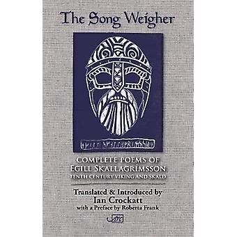The Song Weigher Complete Poems of Egill Skallagrmsson by Skallagrmsson & Egill