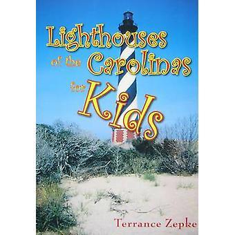 Lighthouses of the Carolinas for Kids by Terrance Zepke - 97815616442
