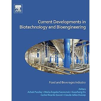 Current Developments in Biotechnology and Bioengineering by Pandey & Ashok
