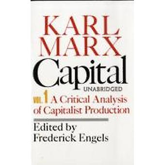 Capital Volume 1 A Critical Analysis of Capitalist Production by Marx & Karl