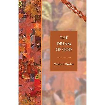 The Dream of God A Call to Return by Dozier & Verna J.