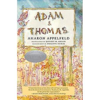 Adam And Thomas by Aharon Appelfeld & Translated by Jeffrey Green & Illustrated by Philippe Dumas