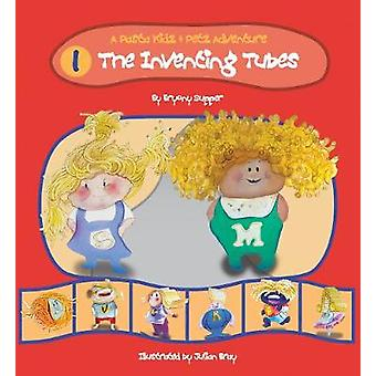 The Pasta Kidz The Inventing Tubes by Bryony Supper & Illustrated by Julian Bray