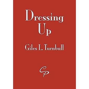 Dressing Up by Turnbull & Giles L