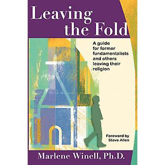 Leaving the Fold A Guide for Former Fundamentalists and Others Leaving Their Religion by Winell & Marlene