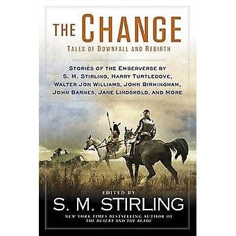 The Change by S M Stirling - 9780451467577 Book