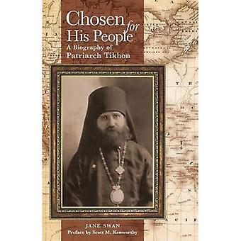 Für sein Volk gewählt: eine Biographie von Patriarch Tichon