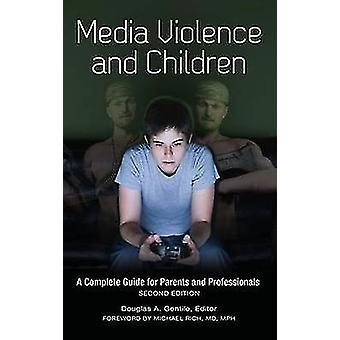 Mediageweld en kinderen door Douglas A. Gentile