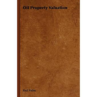 Oil Property Valuation by Paine & Paul
