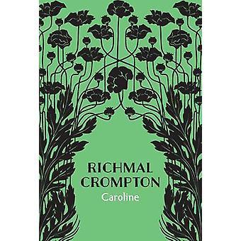 Caroline by Crompton & Richmal