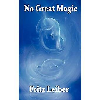 No Great Magic von Leiber & Fritz