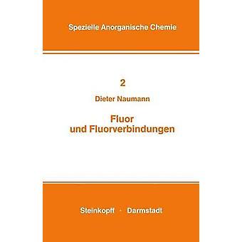 Fluor Und Fluorverbindungen by Naumann