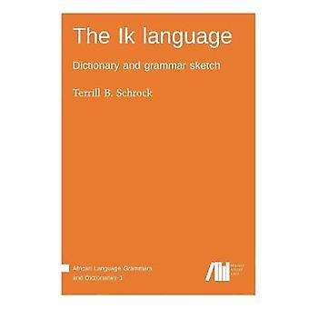The Ik language by Schrock & Terrill B.