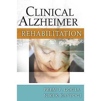 Clinical Alzheimer Rehabilitation by Gogia & Prem P.