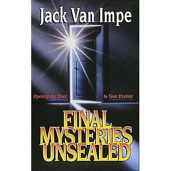 Final Mysteries Unsealed by Van Impe & Jack