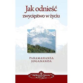 To Be Victorious in Life Polish by Yogananda & Paramahansa