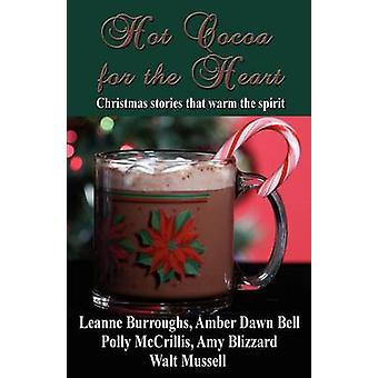 Hot Cocoa for the Heart by Burroughs & Leanne