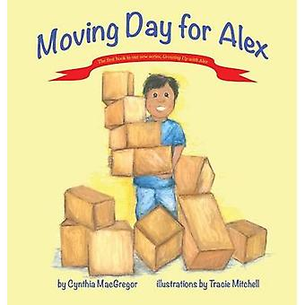 Moving Day for Alex Book One of the Growing Up With Alex Series de MacGregor & Cynthia