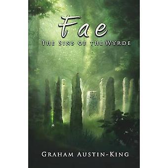 Fae The Sins of the Wyrde Book três da Saga Riven Wyrde por AustinKing & Graham