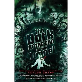 The Dark at the End of the Tunnel by Grant & Taylor