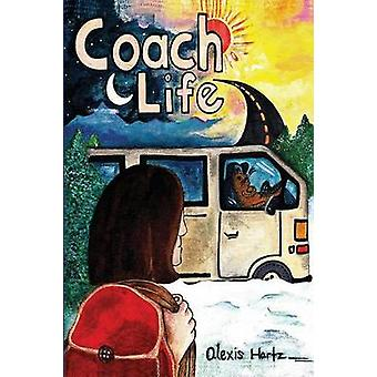 Coach Life How Wanderlust Turned a Bored Baby Boomer into a Happy Camper de Hartz et Alexis A