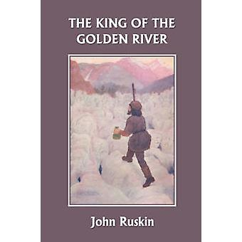 The King of the Golden River Yesterdays Classics by Ruskin & John