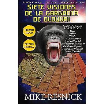 Siete Visiones de La Garganta de Olduvai by Resnick & Mike