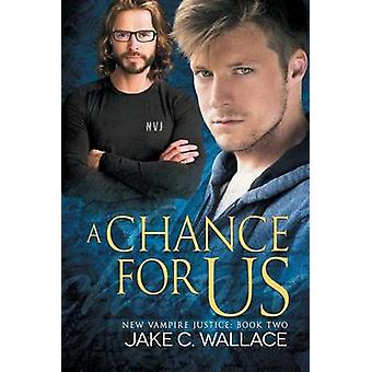 A Chance for Us by Wallace & Jake C.